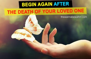Begin Again After The Death Of Your Loved One