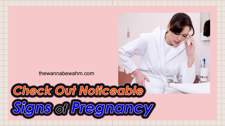 Noticeable Signs of Pregnancy