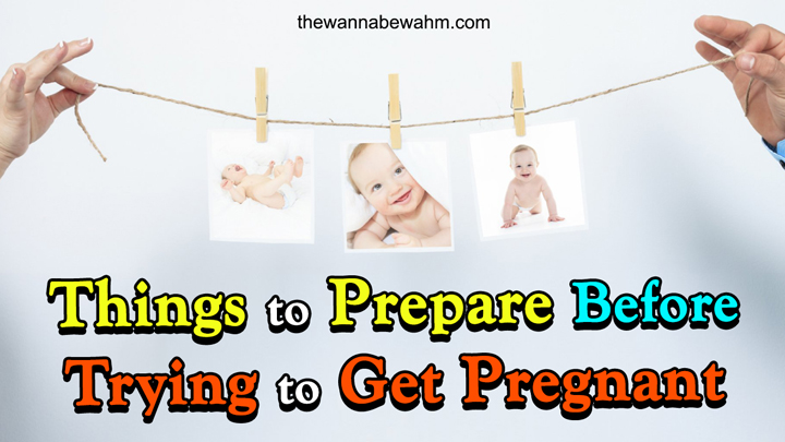 Things to Prepare Before Pregnancy